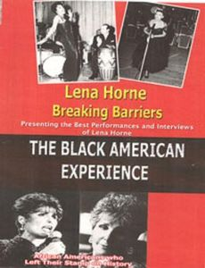 Lena Horne Breaking Barriers: Black American Exper