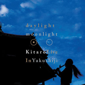 Daylight Moonlight: Kitaro Live in Yakushiji