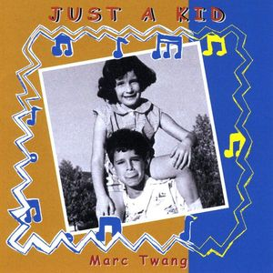 Twang, Marc : Just a Kid