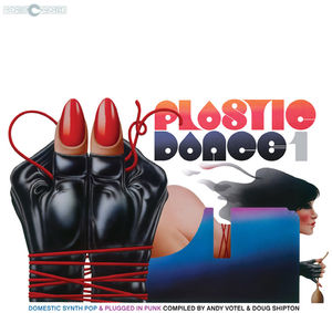 Plastic Dance 1: Domestic Synth Pop & Plug
