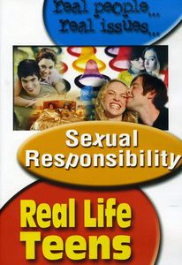 Real Life Teens: Sexual Responsibility