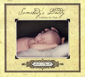 Somebody's Daddylullabies for Dads