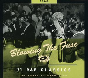 1960-Blowing the Fuse: 31 R&B Classics That Rocked