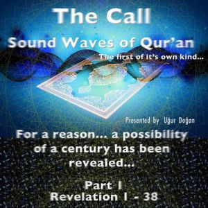 The Call: Sound Waves of Quran PT. 1