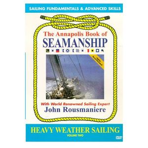 Annapolis Book of Seamanship: Heavy Weather Sailin