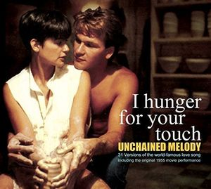 Unchained Melody: I Hunger For Your Touch