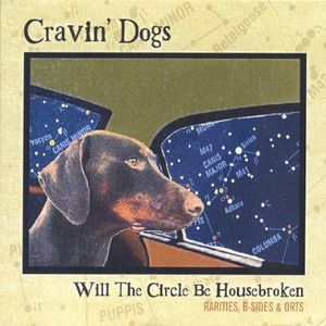 Will the Circle Be Housebroken: Rarities B-Sides &