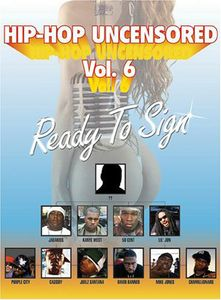 Hip Hop Uncensored 6: Ready to Sign /  Various