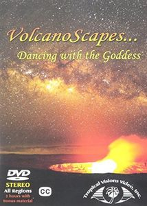 Volcanoscapes: Dancing with the Goddess
