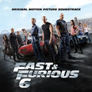 Fast & Furious 6 (Original Soundtrack) [Explicit Content]
