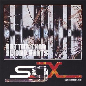 Better Than Sliced Beats-The SGX Remix Album