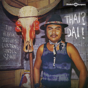 Thai Dai - the Heavier Side of the Luk Thung