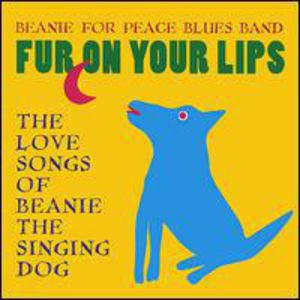 Fur on Your Lips: The Love Songs of Beanie the Sin