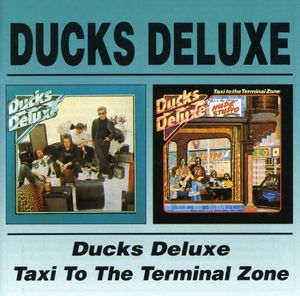 Ducks Deluxe /  Taxi to the Terminal Zone [Import]