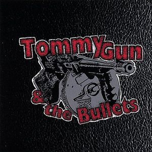 Tommy Gun & the Bullets
