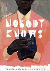 Nobody Knows: Untold Story of Black Mormons