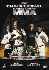 Traditional Martial Arts to Mma: Jujitsu Karate