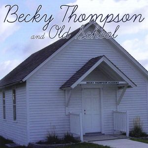 Becky Thompson & Old School