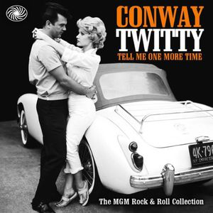 Twitty, Conway : Tell Me One More Time: MGM Collection [Import]