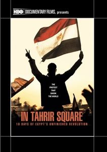 In Tahrir Square: 18 Days of Egypt's Unfinished