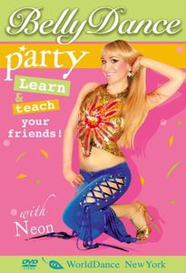 Belly Dance Party: Learn & Teach Your Friends
