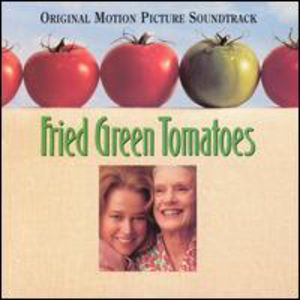 Fried Green Tomatoes (Original Soundtrack)