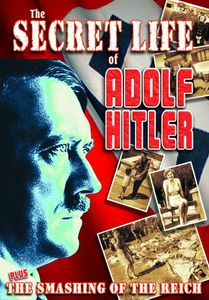 WWII: Secret Life of Hitler /  Smashing of Reich