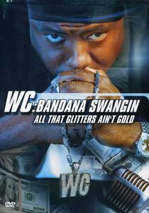 Wc-Bandana Swangin-All That Glitters Ain't Gold