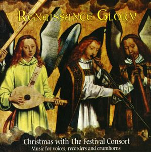 Renaissance Glory-Christmas with the Festival Consort