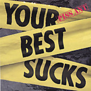 Your Best Sucks
