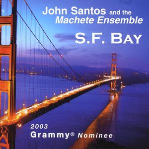 S.F. Bay (2003 Grammy Nominee!)