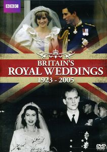 Britain's Royal Weddings: 1923-2005