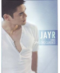 Jay R Sings Opm Love Classics
