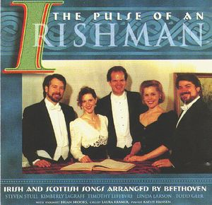 Pulse of An Irishman: Irish & Scottish Songs Arranged by Beethoven