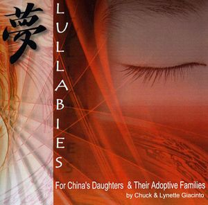 Lullabies-For Chinas Daughters & Their Adoptive Fa