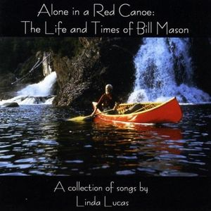 Alone in a Red Canoe: The Life & Times of Bill Mas