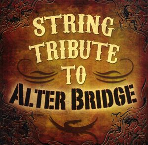 String Tribute to Alter Bridge /  Various