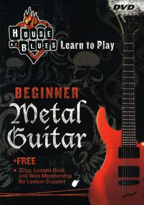 House of Blues Learn to Play Metal Guitar Beginner