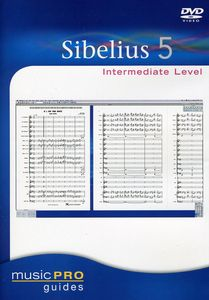 Musicpro Guides: Sibelius 5 Intermediate Level