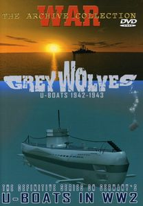Grey Wolves: U-Boats 1942-1943