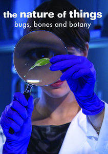 Nature of Things: Bugs Bones & Botany