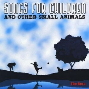 Songs for Children & Other Small Animals