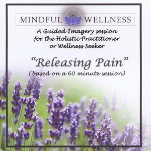 Mindful Wellness Guided Imagery Releasing Pain