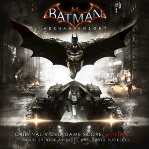Batman: Arkham Knight 2 (Score) (Original Soundtrack)