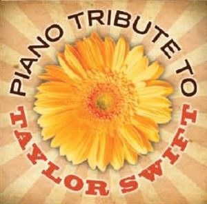 Taylor Swift Piano Tribute /  Various