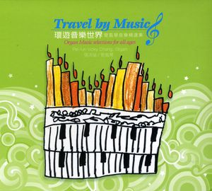 Travel By Music-Organ Music Selections for All Age