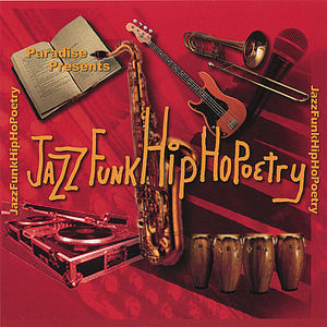 Paradise Presents Jazz Funk Hip Hopoetry
