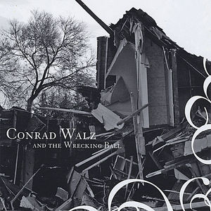Conrad Walz & the Wrecking Ball