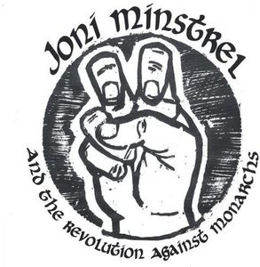Joni Minstrel & the Revolution Against Monarchs