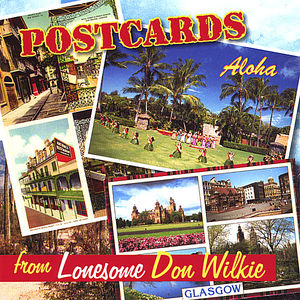 Postcards from Lonesome Don Wilkie